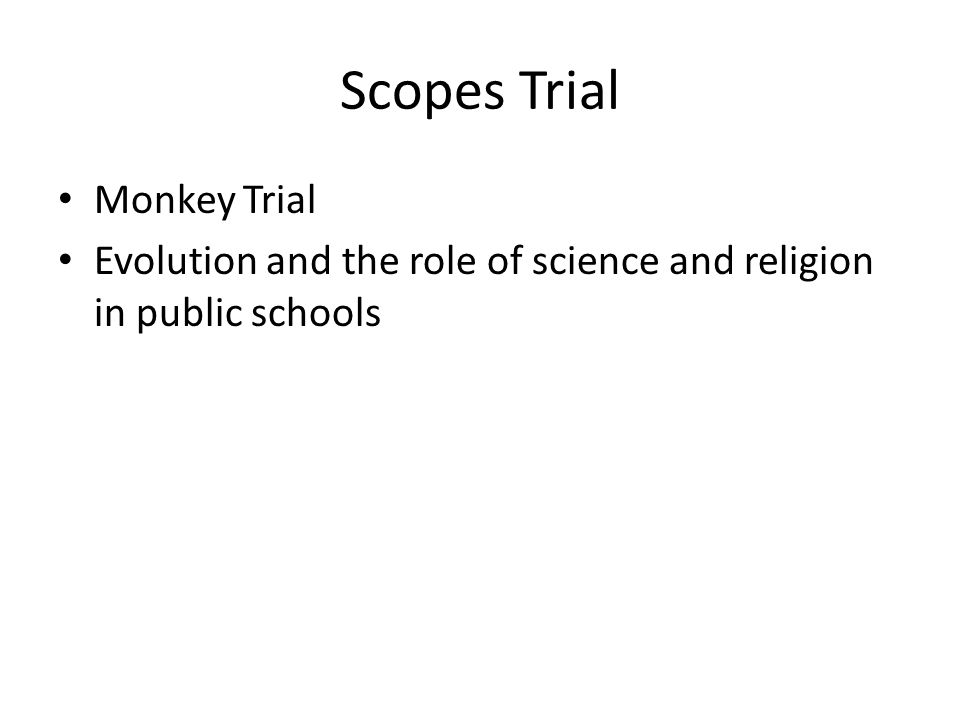 Scopes Trial Monkey Trial Evolution and the role of science and religion in public schools
