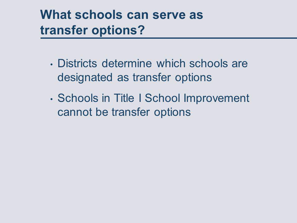 What schools can serve as transfer options.