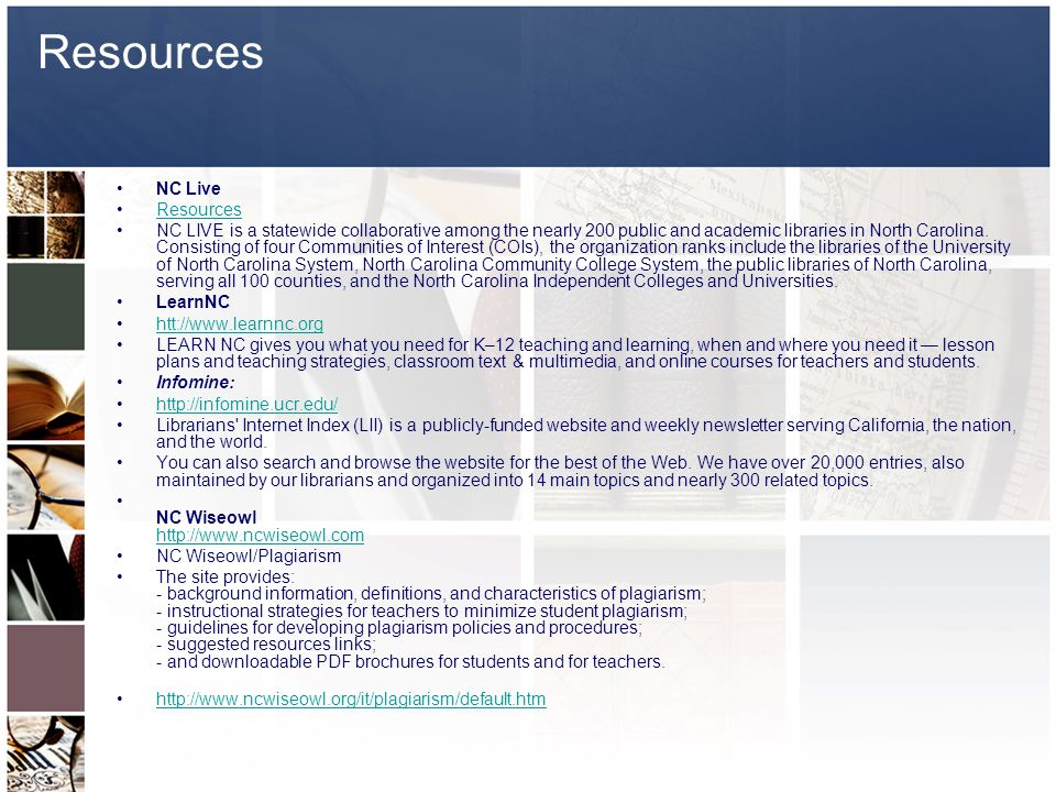 Resources NC Live Resources NC LIVE is a statewide collaborative among the nearly 200 public and academic libraries in North Carolina.