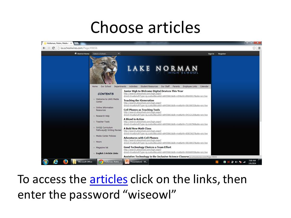 Choose articles To access the articles click on the links, then enter the password wiseowl articles