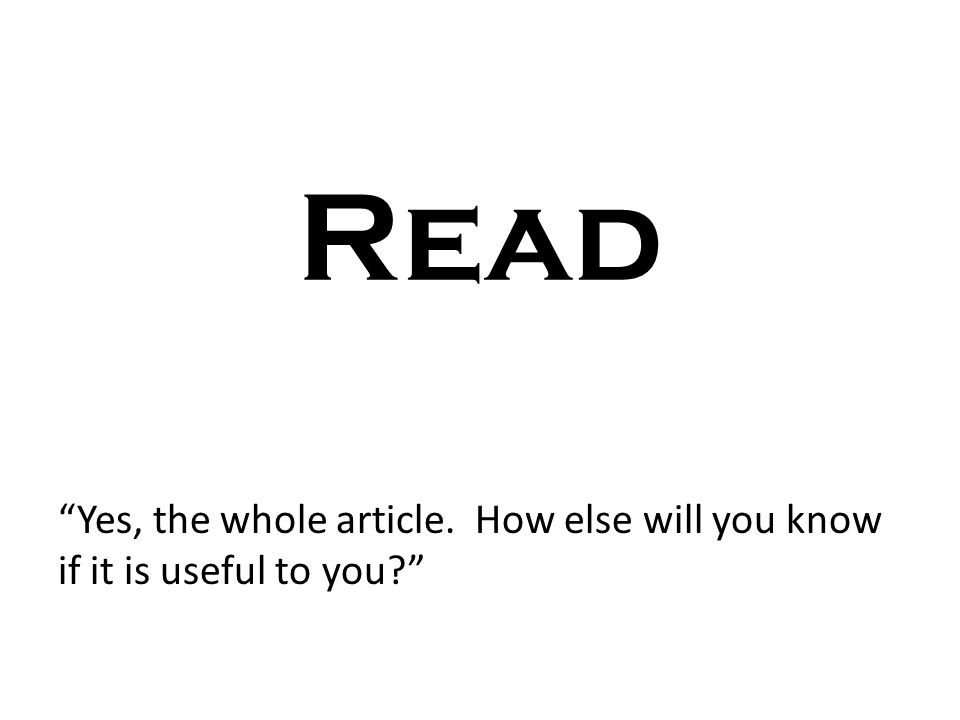 Read Yes, the whole article. How else will you know if it is useful to you