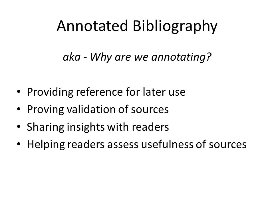 Annotated Bibliography aka - Why are we annotating.