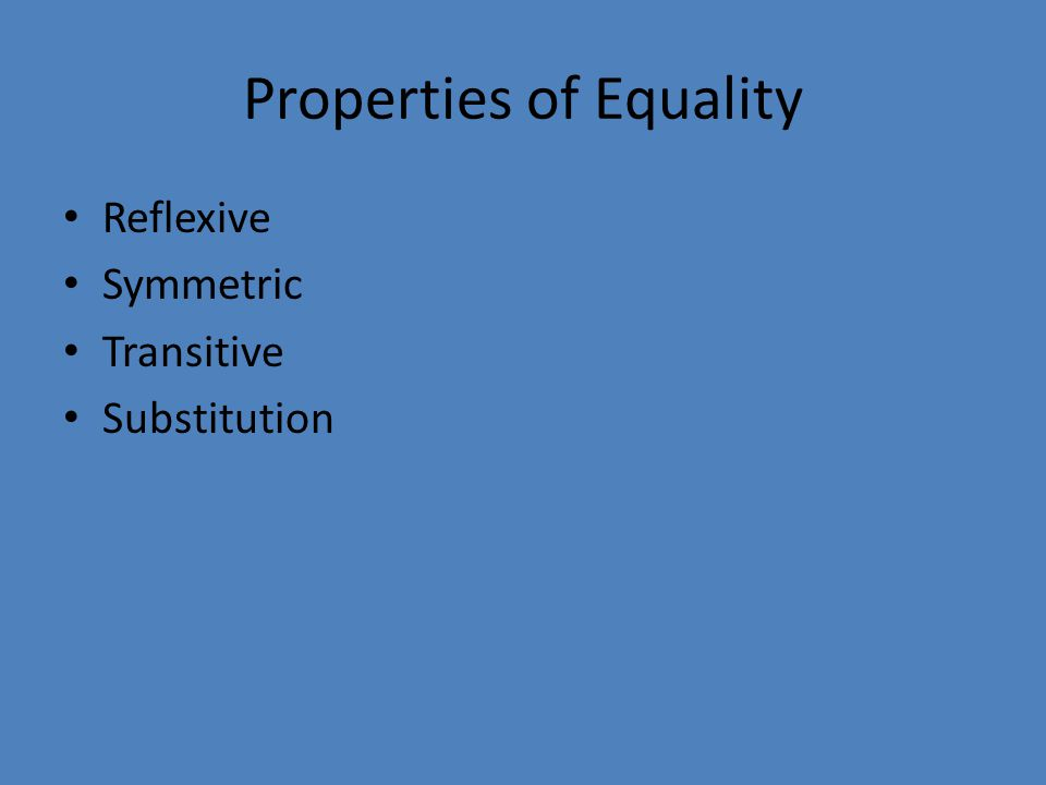 Properties of Equality Reflexive Symmetric Transitive Substitution