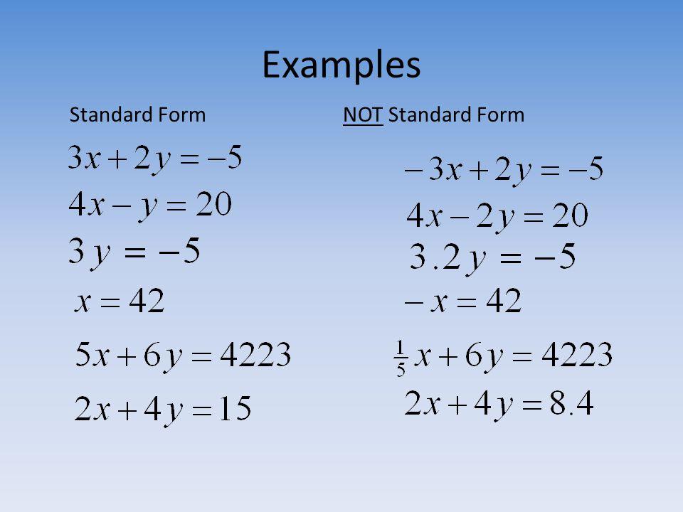 Examples Standard FormNOT Standard Form