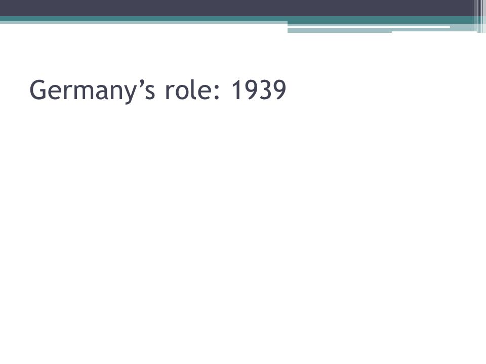 Germany's role: 1939