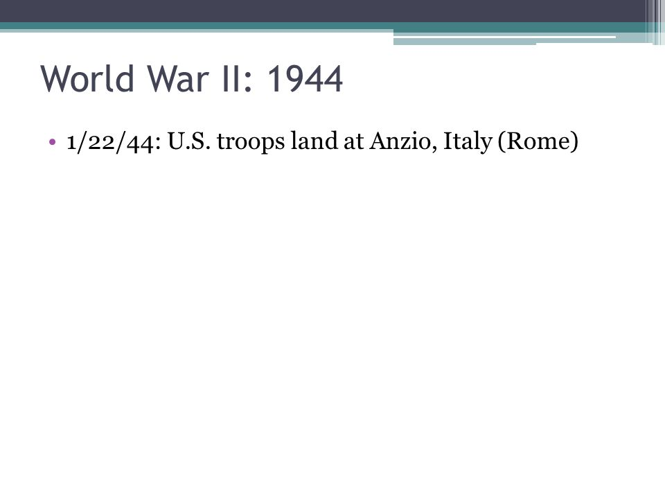 1/22/44: U.S. troops land at Anzio, Italy (Rome)
