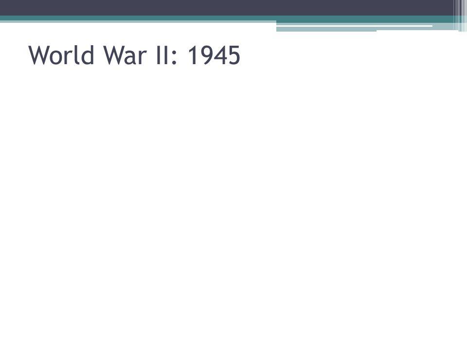 World War II: 1945