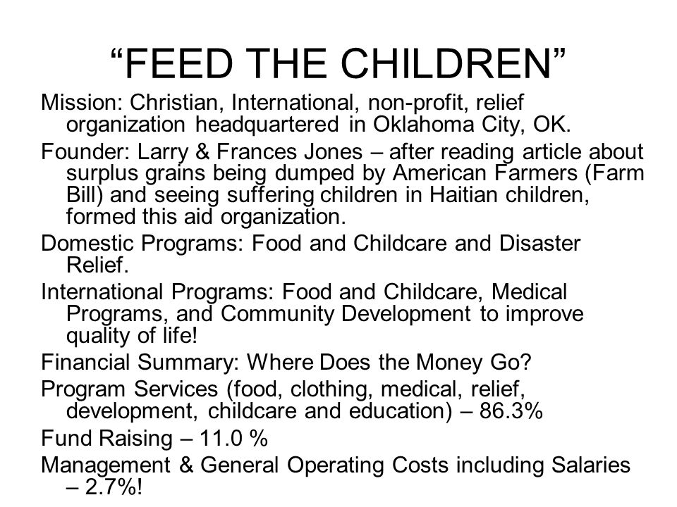 """""""FEED THE CHILDREN"""" Mission: Christian, International, non-profit, relief organization headquartered in Oklahoma City, OK. Founder: Larry & Frances Jo"""
