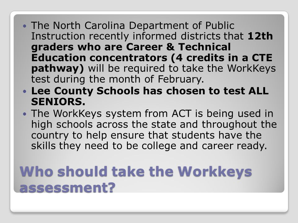 Who should take the Workkeys assessment.