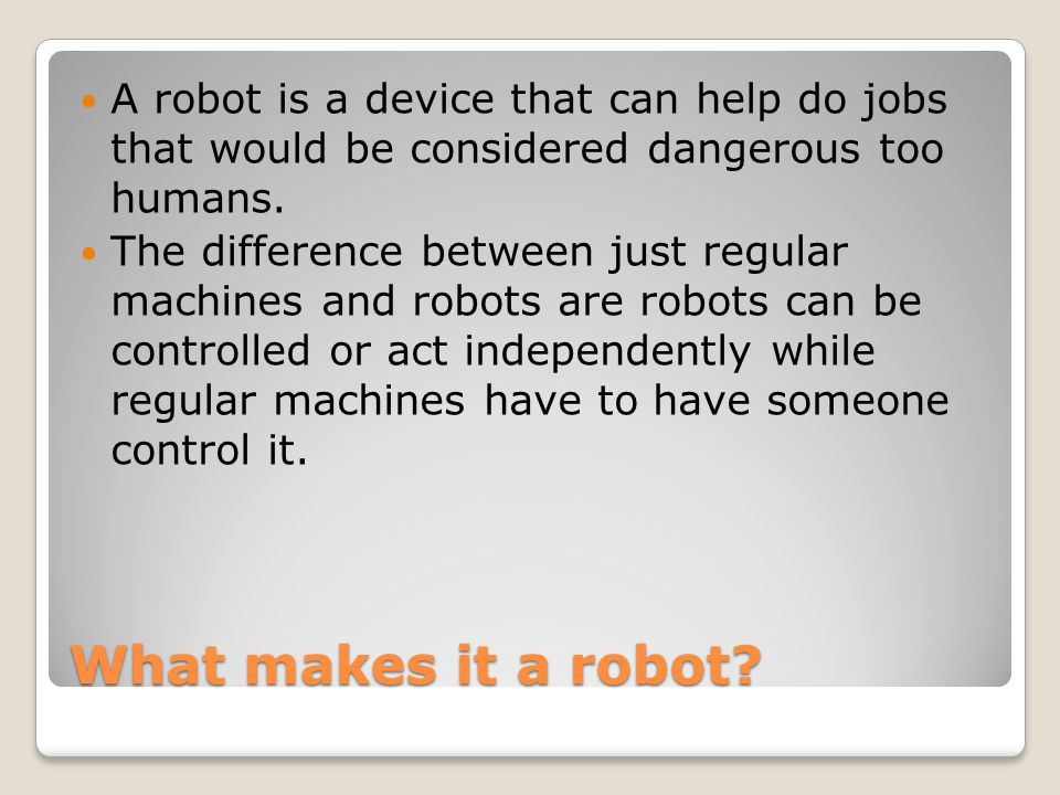 What makes it a robot.