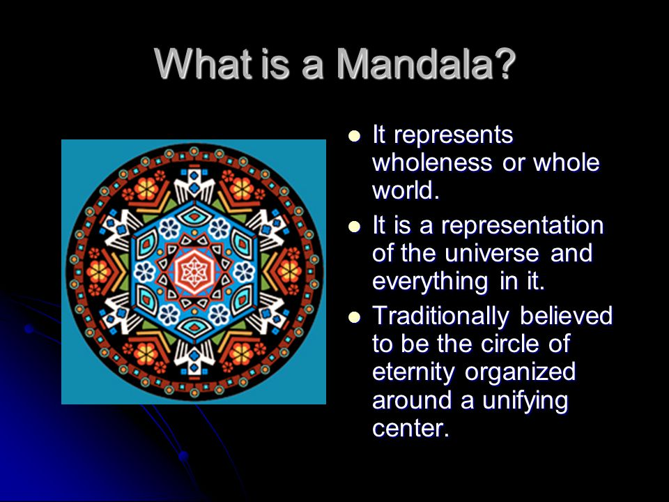 The word mandala is from the classical Indian language of Sanskrit.