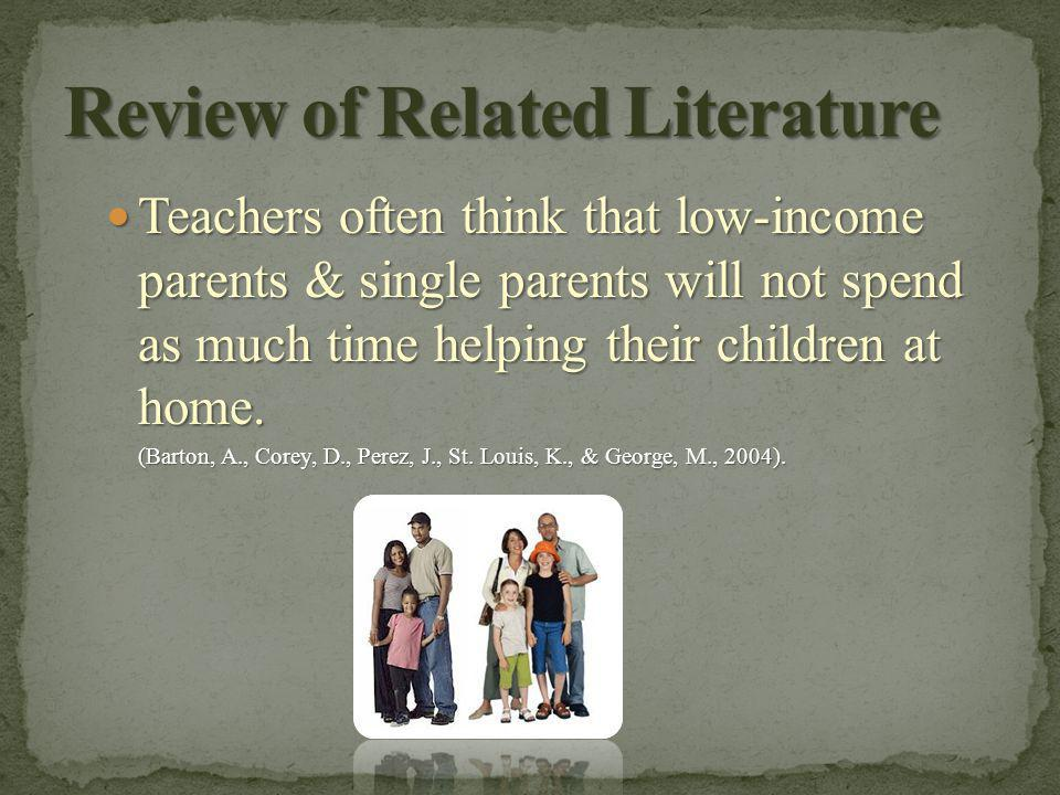 Teachers often think that low-income parents & single parents will not spend as much time helping their children at home.