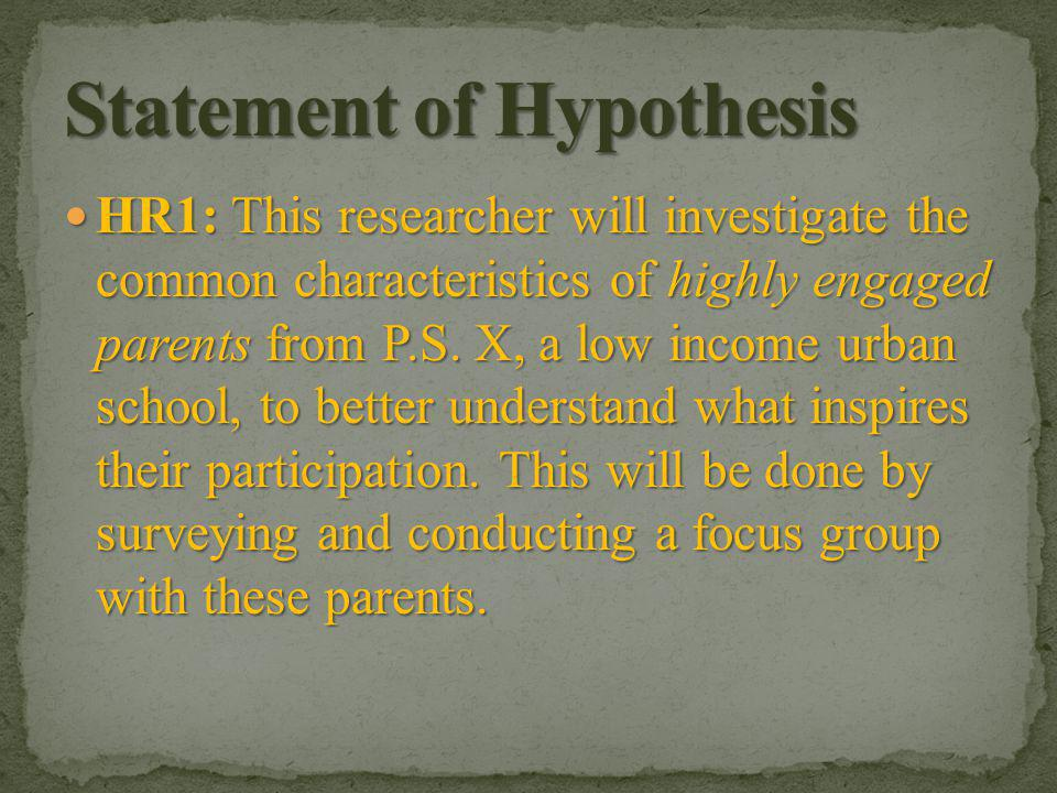HR1: This researcher will investigate the common characteristics of highly engaged parents from P.S.