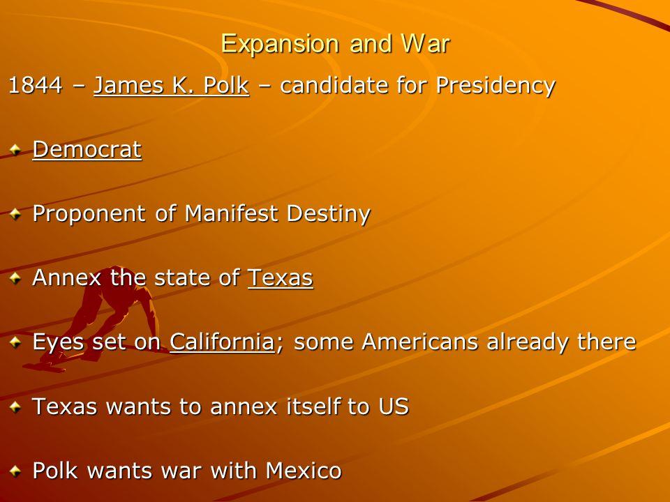 Expansion and War 1844 – James K.