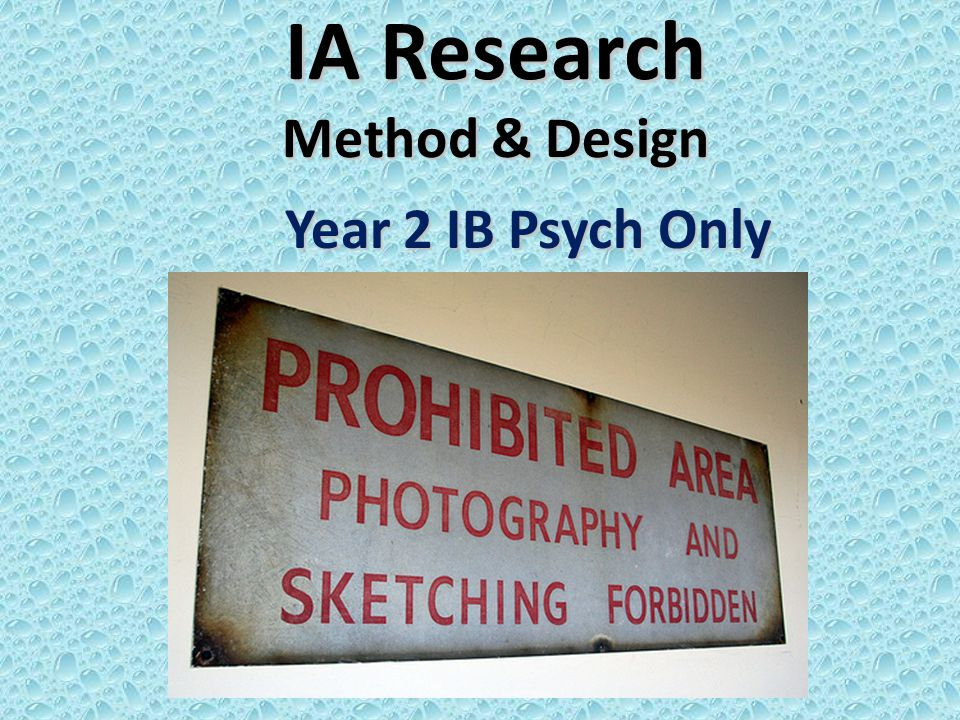 IA Research Method & Design Year 2 IB Psych Only