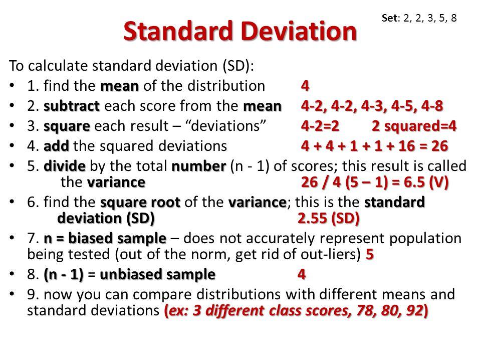 Standard Deviation To calculate standard deviation (SD): mean4 1.