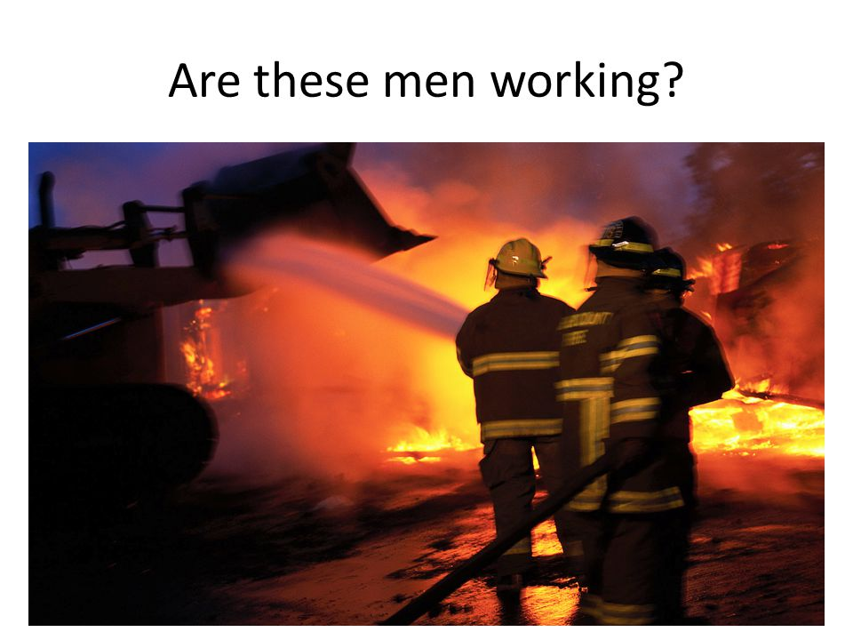 Are these men working?