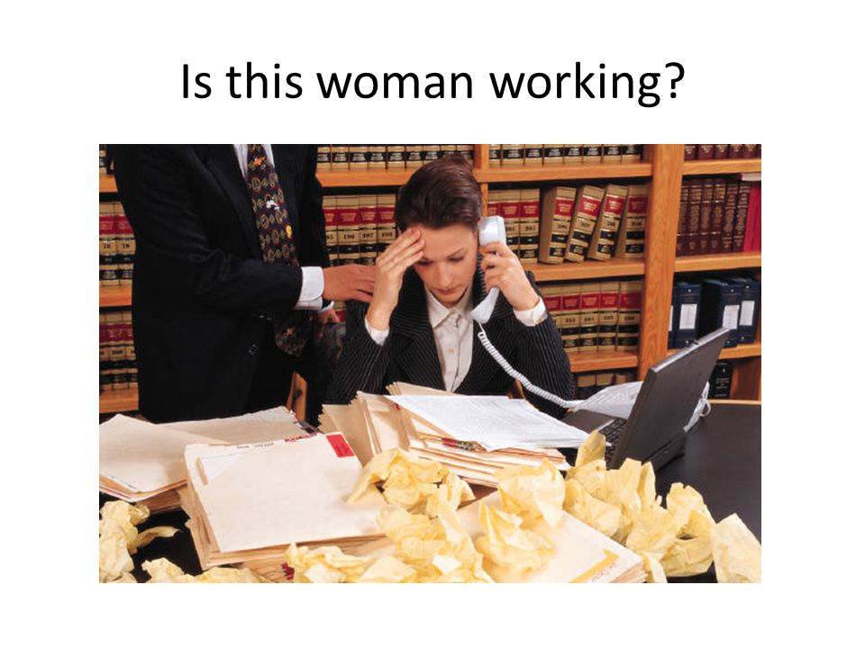 Is this woman working?