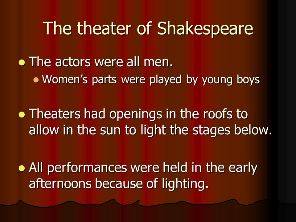 Theater continued The stage had no curtain.The stage had no curtain.