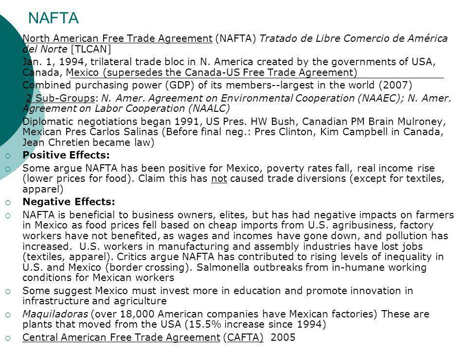 NAFTA  North American Free Trade Agreement (NAFTA) Tratado de Libre Comercio de América del Norte [TLCAN]  Jan.
