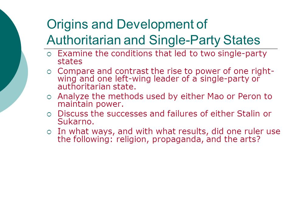 Origins and Development of Authoritarian and Single-Party States  Examine the conditions that led to two single-party states  Compare and contrast t