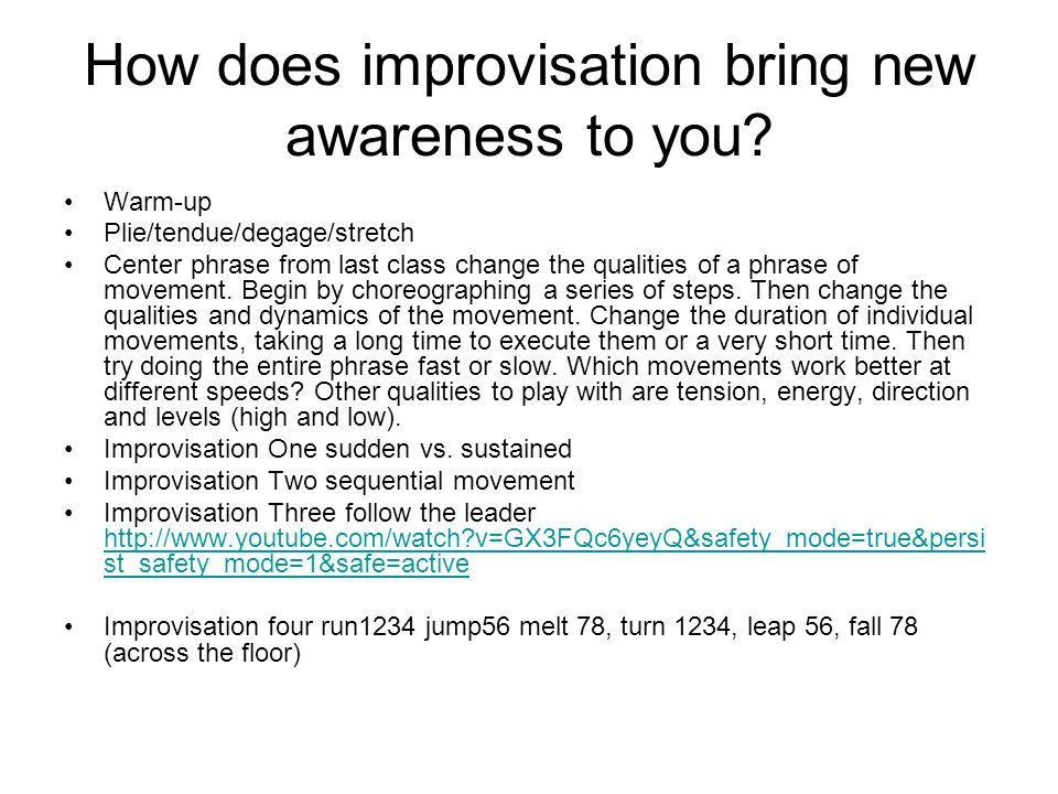 How does improvisation bring new awareness to you.