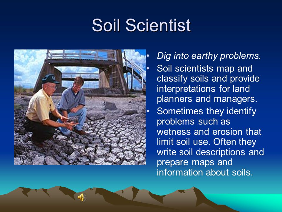 Hydrologist For plenty of cool, clear, clean water... Hydrologists help assess and protect our water supplies and water quality. Hydrologists concerne