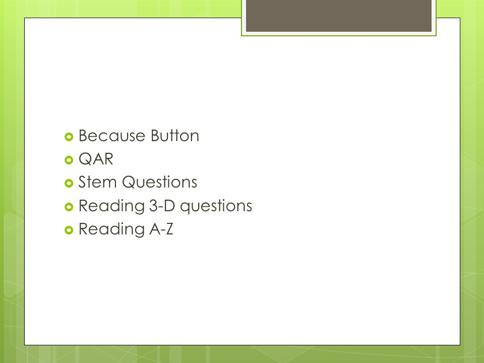  Because Button  QAR  Stem Questions  Reading 3-D questions  Reading A-Z