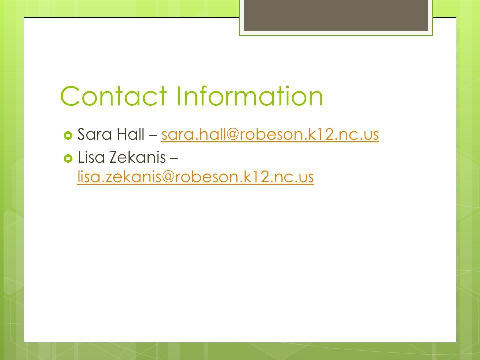 Contact Information  Sara Hall – sara.hall@robeson.k12.nc.ussara.hall@robeson.k12.nc.us  Lisa Zekanis – lisa.zekanis@robeson.k12.nc.us lisa.zekanis@robeson.k12.nc.us