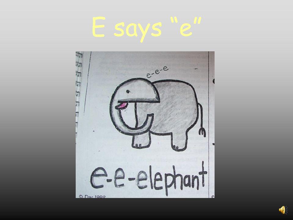 E says e