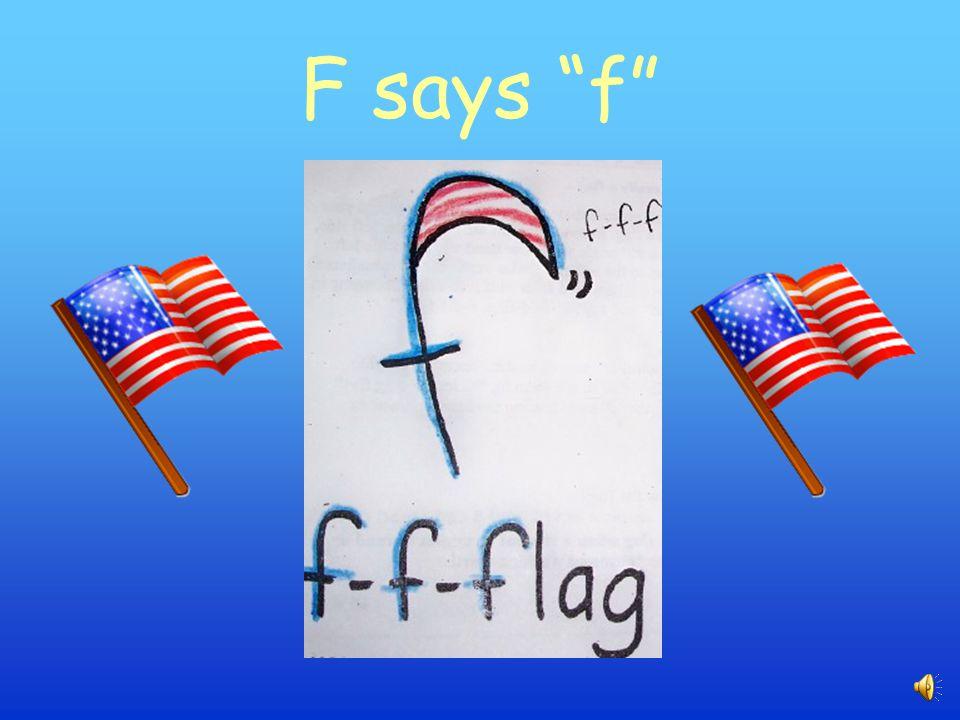 F says f