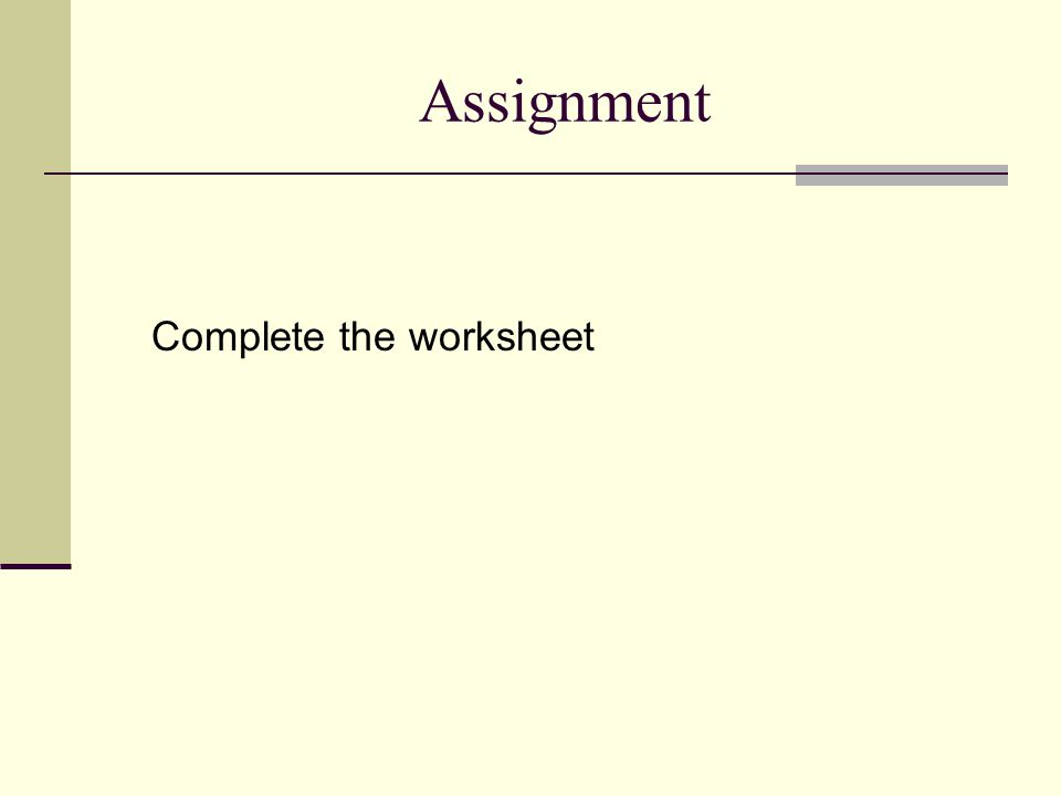 Assignment Complete the worksheet