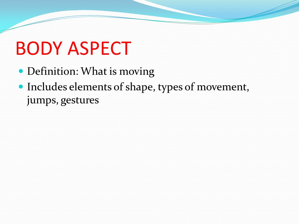 Directions Using different directions makes choreography more interesting and helps convey ideas.