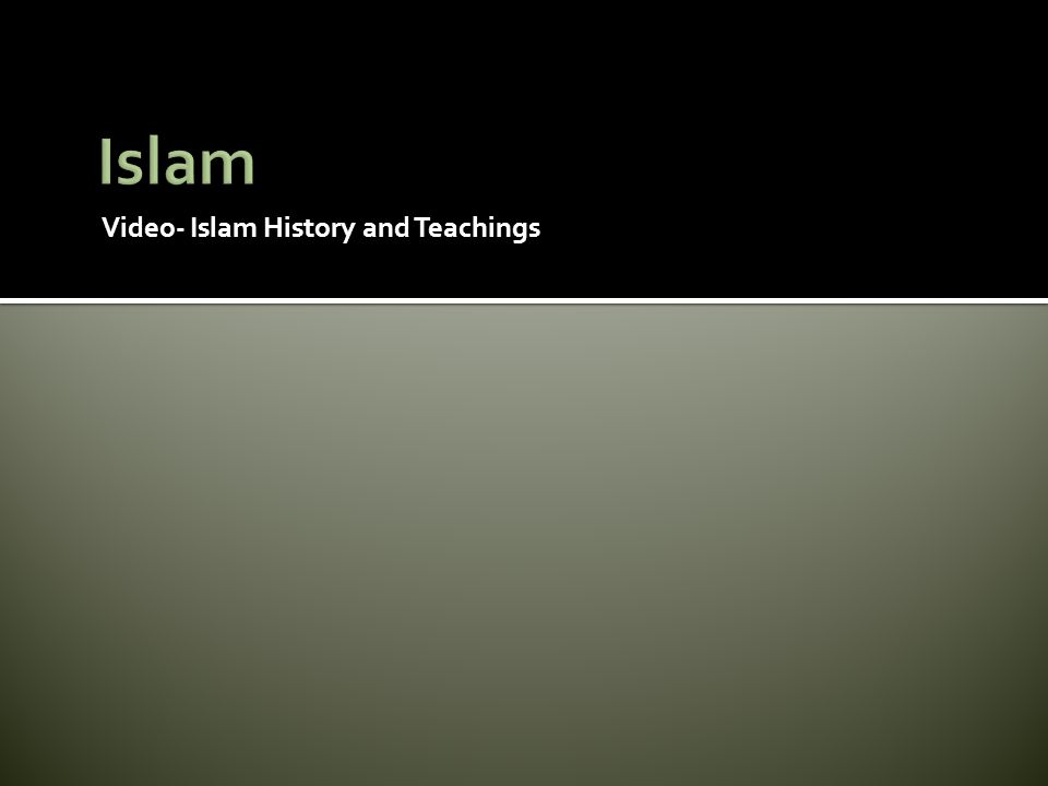 Video- Islam History and Teachings