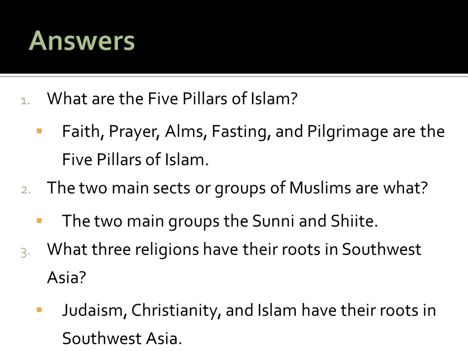 1.What are the Five Pillars of Islam.