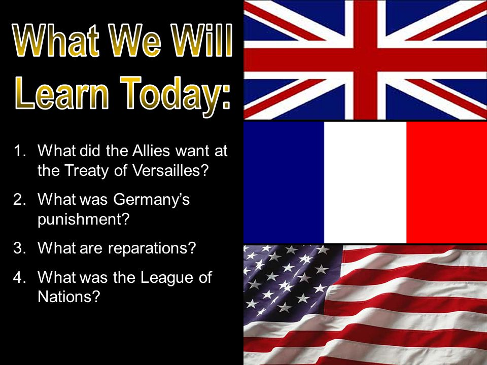 David Lloyd George  Palace of Versailles  Georges Clemenceau  Woodrow Wilson  Treating Germany like a B.R.A.T.