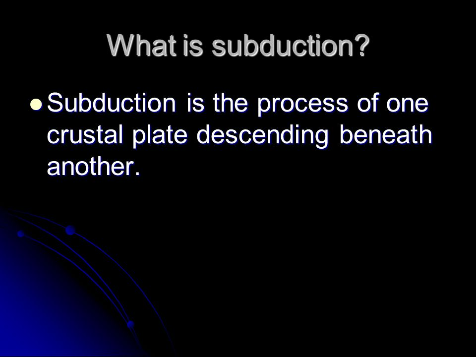 What is subduction? Subduction is the process of one crustal plate descending beneath another. Subduction is the process of one crustal plate descendi