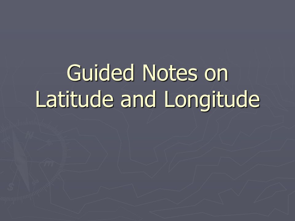 Guided Notes on Latitude and Longitude