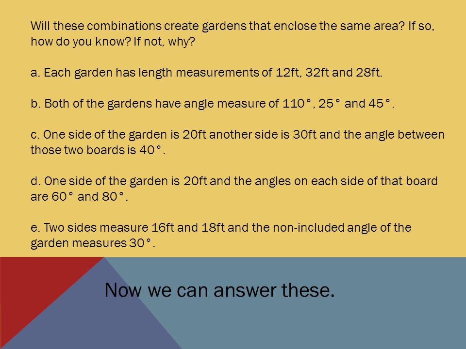 Will these combinations create gardens that enclose the same area.