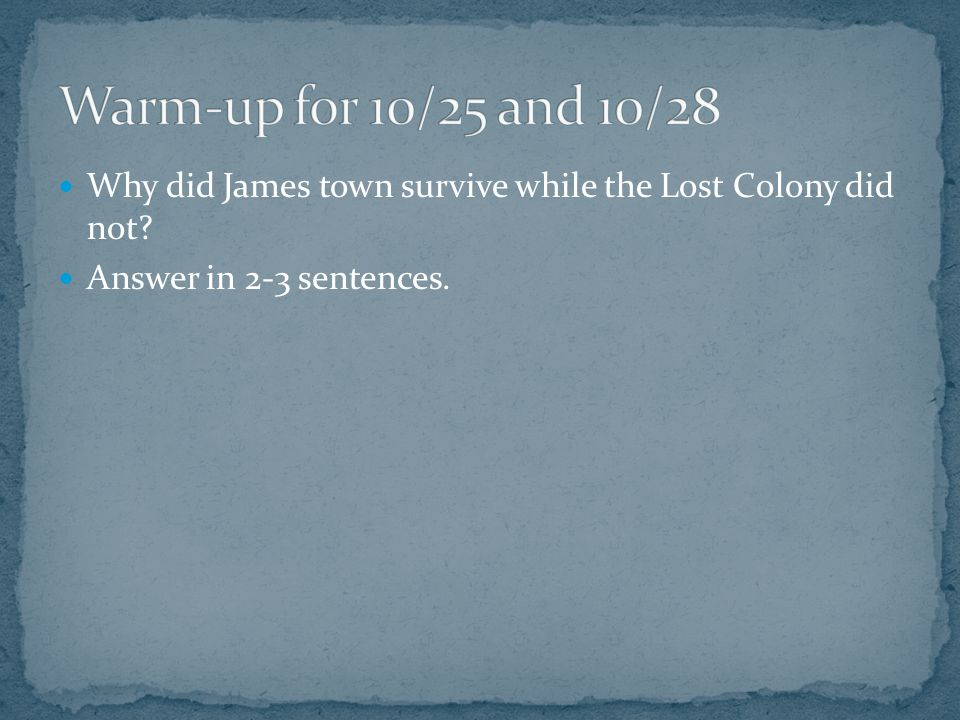 Why did James town survive while the Lost Colony did not Answer in 2-3 sentences.