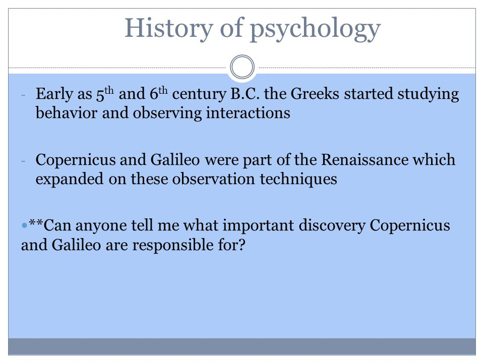History of psychology - Early as 5 th and 6 th century B.C.