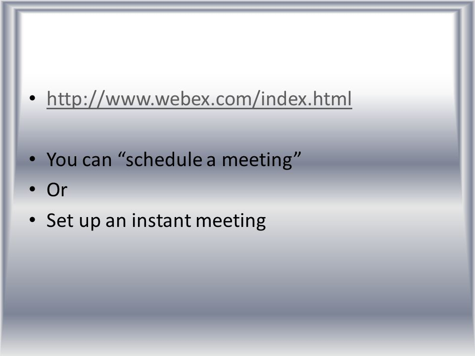 Webex – Cost Savings Yearly cost of product for unlimited meetings: $708 Net savings using Webex for this 1 meeting: $2165-$708 = $1457