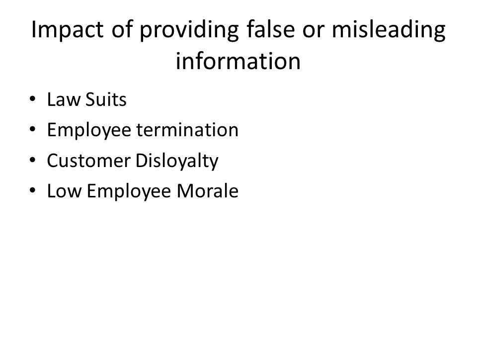 Potential impact of providing half-truths Deception Customer disloyalty Employee termination Loss of Profits Loss of Customer Goodwill