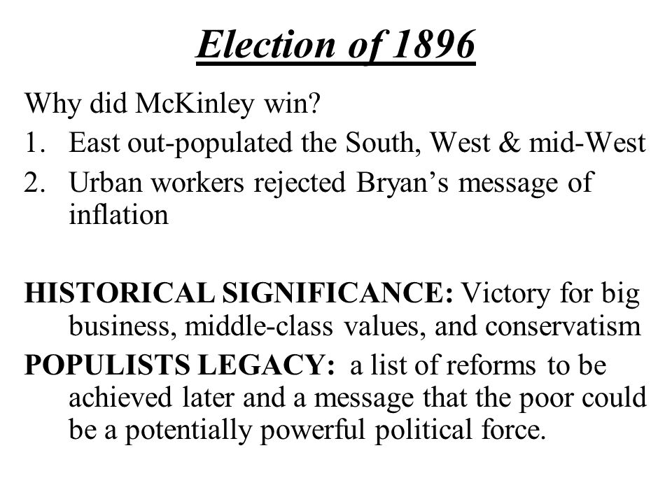 Election of 1896 Why did McKinley win.