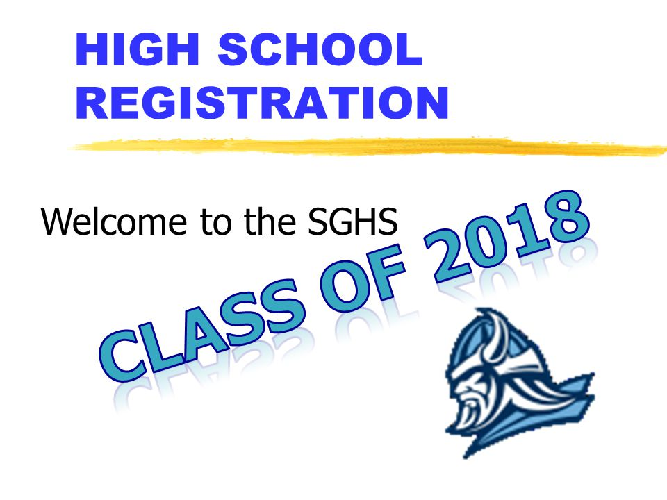HIGH SCHOOL REGISTRATION Welcome to the SGHS