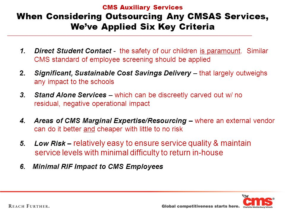 CMS Auxiliary Services When Considering Outsourcing Any CMSAS Services, We've Applied Six Key Criteria 1.