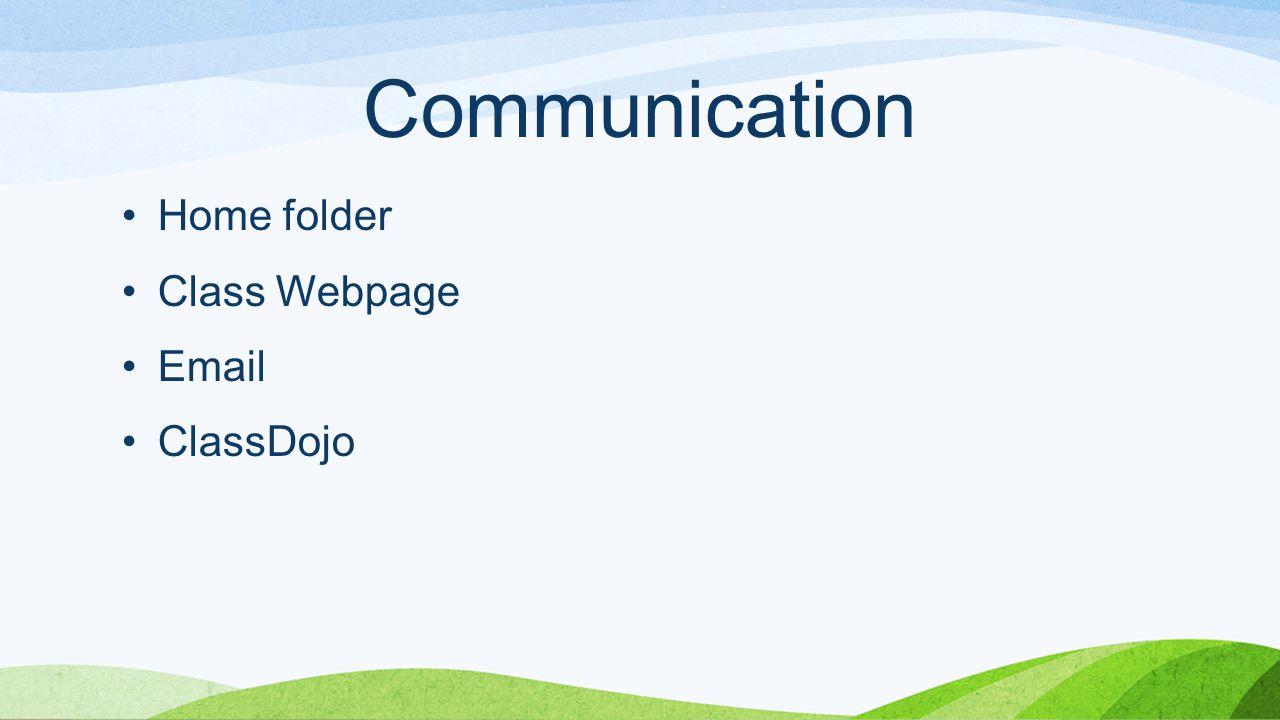Communication Home folder Class Webpage Email ClassDojo