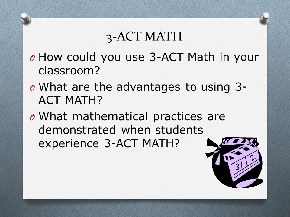 3-ACT MATH O How could you use 3-ACT Math in your classroom.