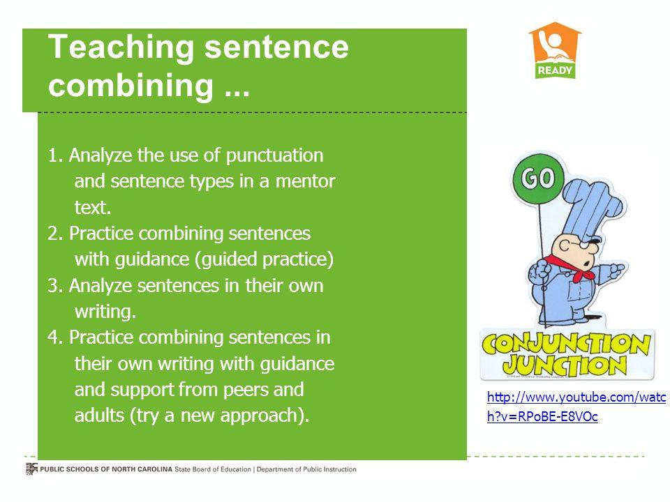 Teaching sentence combining... 1.