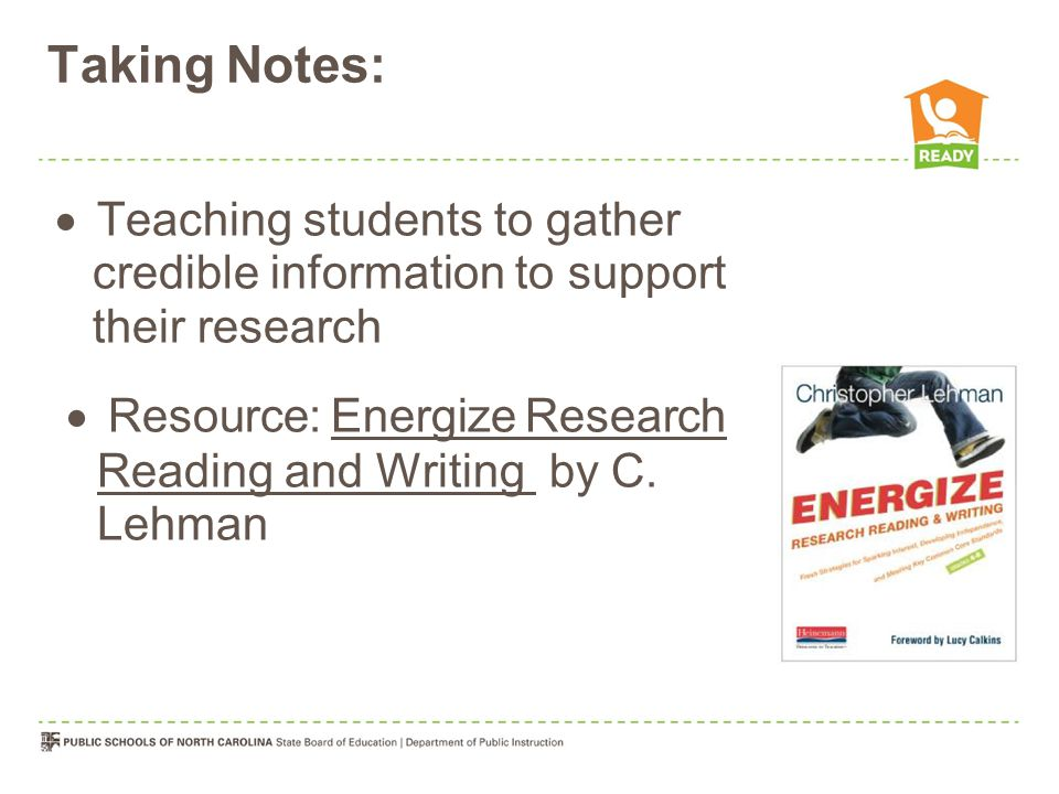  Teaching students to gather credible information to support their research  Resource: Energize Research Reading and Writing by C.